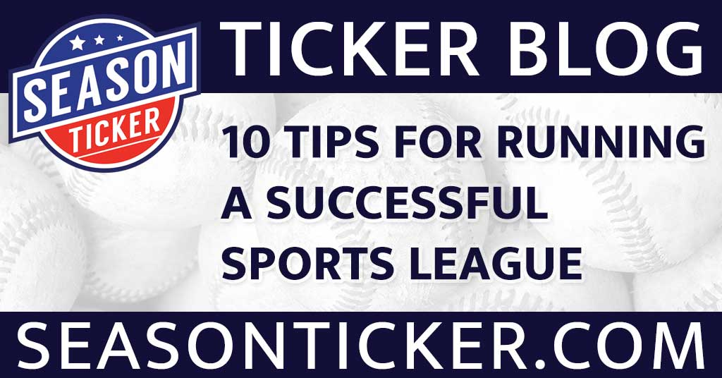 10 TIPS FOR RUNNING A SUCCESSFUL SPORTS LEAGUE